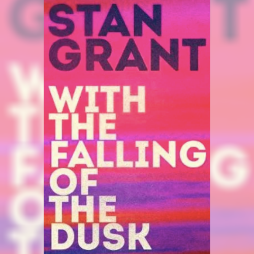 With The Falling Of The Dusk - Stan Grant
