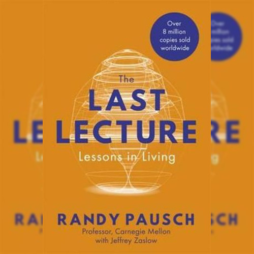 <strong>The Last Lecture</strong>, Randy Pausch