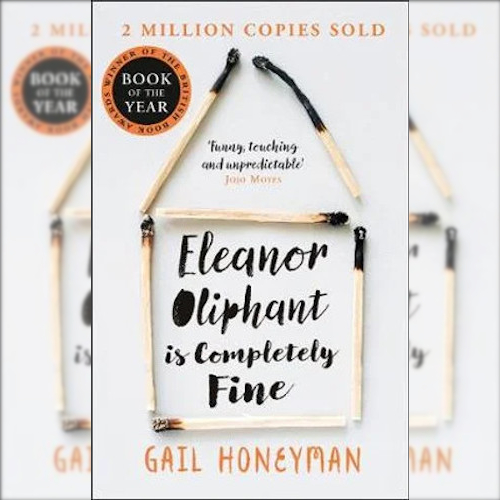<strong>Eleanor Oliphant Is Completely Fine</strong> by Gail Honeymoon